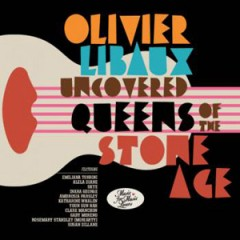 Olivier Libaux - Uncovered Queens of The Stone Age